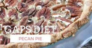 GAPS Diet Pecan Pie without Corn Syrup | The Family That Heals Together