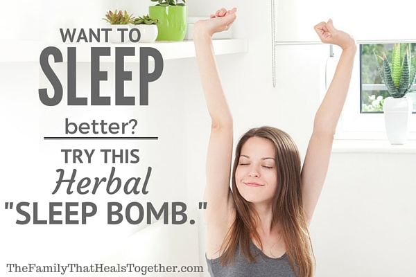 "Sleep Better: Try This Herbal ""Sleep Bomb"" 