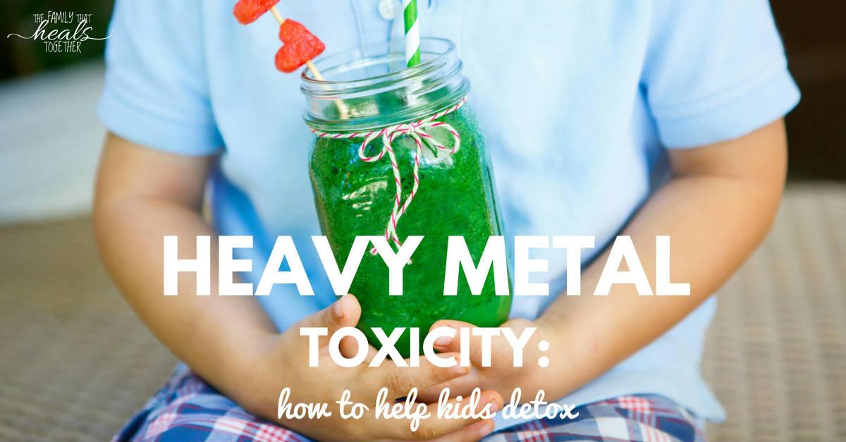Heavy Metal Toxicity: How to Help Kids Detox - Natural Methods