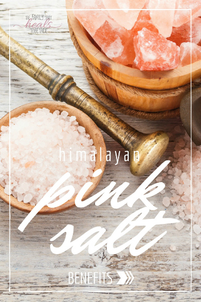 Benefits of Himalayan Salt + 5 Unusual Uses | The Family That Heals Together