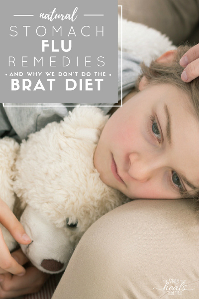 "Natural Stomach Flu Remedies: Why We Don't Do The ""BRAT"" Diet (+ What to do instead) 