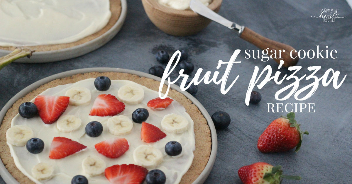 Grain-Free Sugar Cookie Fruit Pizza Recipe | The Family That Heals Together