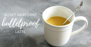 {Secret Ingredient} Bulletproof Tea or Latte Recipe | The Family That Heals Together