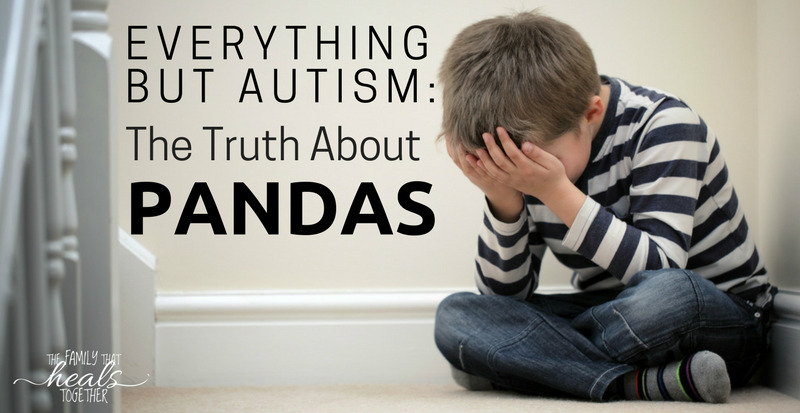 Everything But Autism: The Truth About PANDAS Disorder | The Family That Heals Together