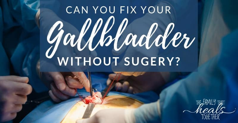 Gallbladder Pain Relief Without Surgery | The Family That Heals Together